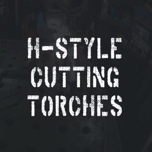 h-style-cutting-torches
