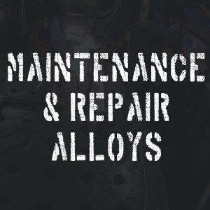Maintenance -Repair-Alloys